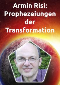 Armin Risi – Vortrag – Prophezeiungen der Transformation