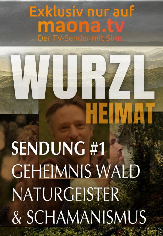 WurzlHeimat Sendung #1 – Geheimnis Wald, Naturgeister & Schamanismus
